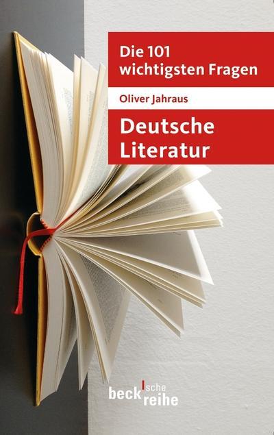 Die 101 wichtigsten Fragen: Deutsche Literatur