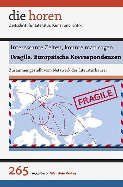 Interessante Zeiten, könnte man sagen: Fragile. Europäische Korrespondenzen (die horen)