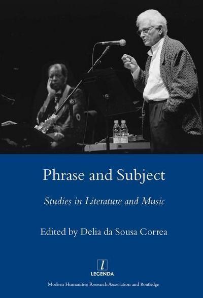 Phrase and Subject: Studies in Music and Literature (Legenda)