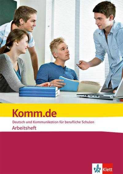 Komm.de. Deutsch und Kommunikation für berufliche Schulen. Arbeitsheft