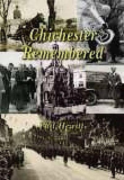 Chichester Remembered: Remember When