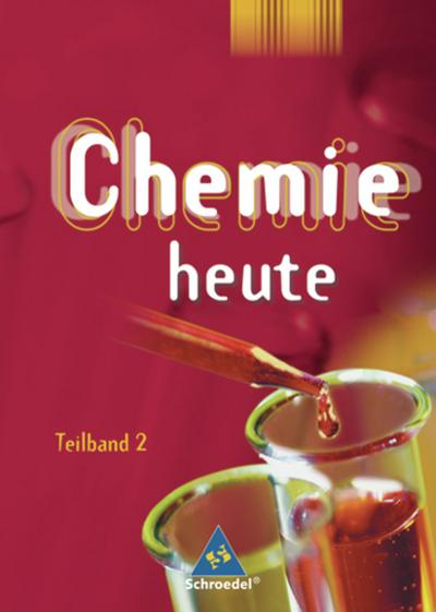 Chemie heute. Teilband 2. Sekundarstufe 1. Niedersachsen