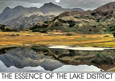 THE ESSENCE OF THE LAKE DISTRICT (Wall Calendar 2019 DIN A3 Landscape)