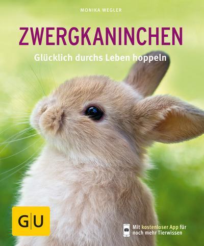 Zwergkaninchen: Glücklich durchs Leben hoppeln (GU Tierratgeber)