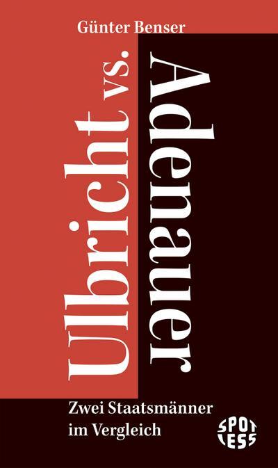 Ulbricht vs. Adenauer: Zwei Staatsmänner im Vergleich (Spotless)