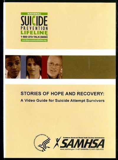 Stories of Hope and Recovery: A Video Guide for Suicide Attempt Survivors: A Video Guide for Suicide Attempt Survivors
