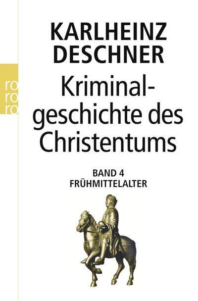 Kriminalgeschichte des Christentums 4. Frühmittelalter