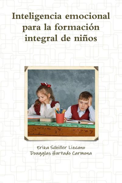 Inteligencia Emocional Para La Formación Integral de Niños