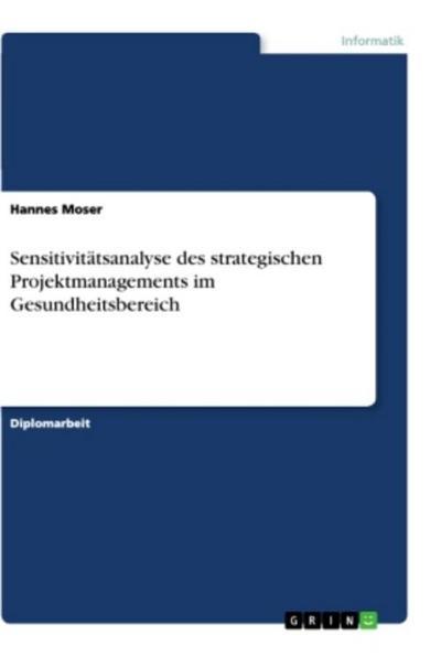 Sensitivitätsanalyse des strategischen Projektmanagements im Gesundheitsbereich