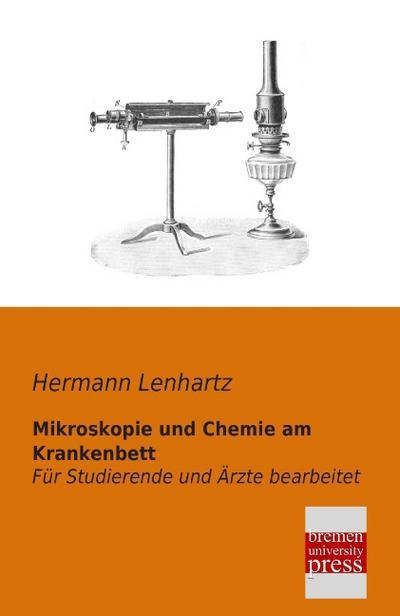 Mikroskopie und Chemie am Krankenbett: Für Studierende und Ärzte bearbeitet