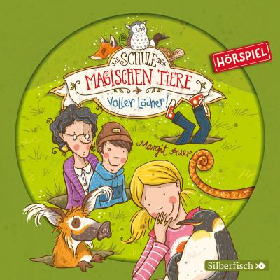 Die Schule der magischen Tiere 02: Voller Löcher! (Hörspiel)
