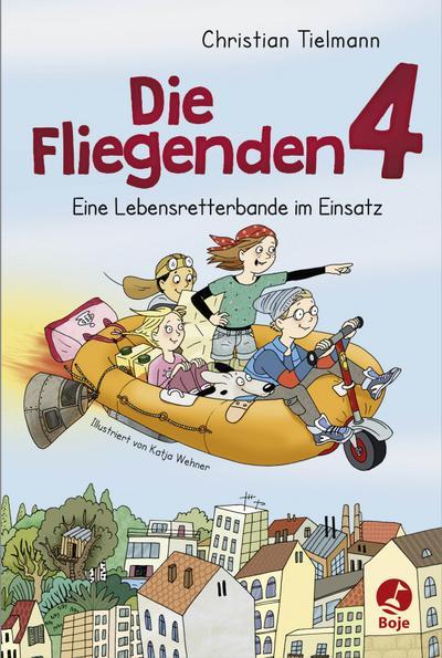 Die Fliegenden 4 - Eine Lebensretterbande im Einsatz   ; Ill. v. Wehner, Katja; Deutsch