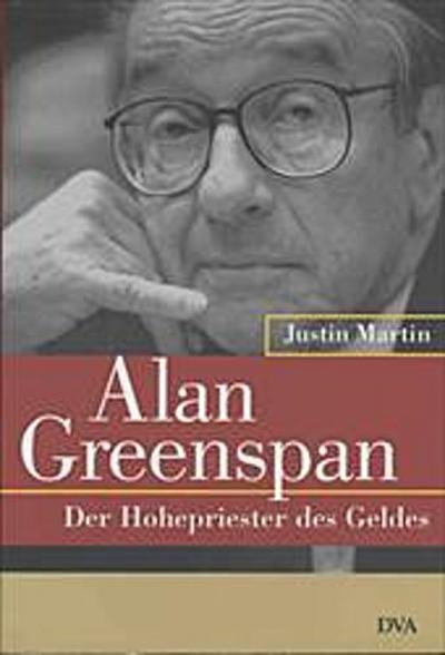 Alan Greenspan - Der Hohepriester des Geldes