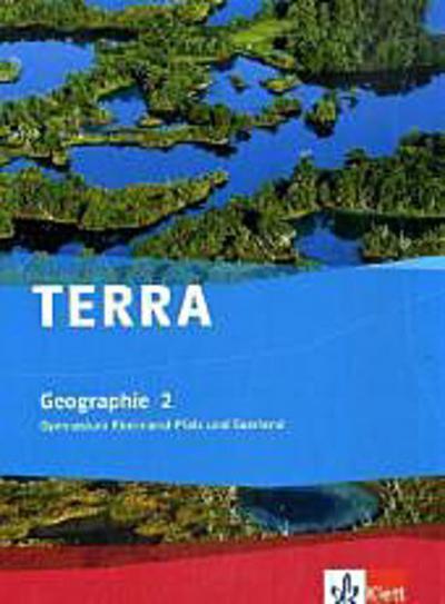 TERRA Geographie 2. Rheinland-Pfalz und Saarland. Ausgabe für Gymnasien. Schülerbuch. Klasse 7/8
