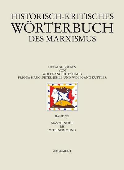 Historisch-kritisches Wörterbuch des Marxismus / Maschinerie bis Mitbestimmung
