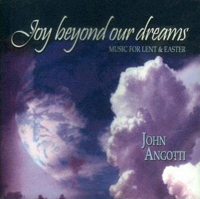 Joy Beyond Our Dreams: Music for Lent & Easter