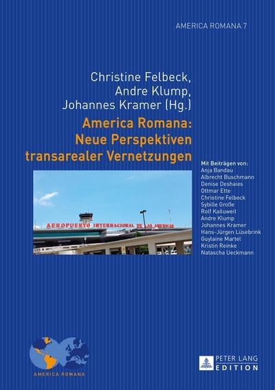 America Romana: Neue Perspektiven transarealer Vernetzungen