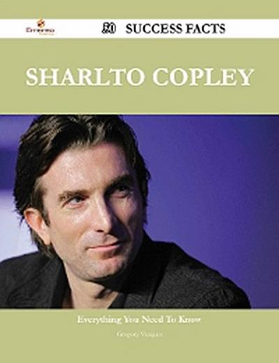 Sharlto Copley 50 Success Facts - Everything you need to know about Sharlto Copley