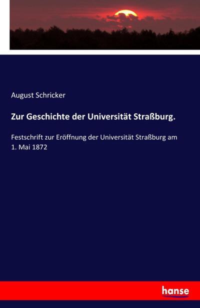 Zur Geschichte der Universität Straßburg.