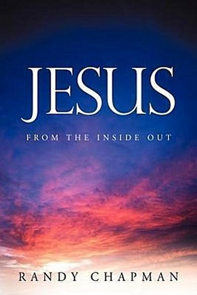 Jesus from the Inside Out