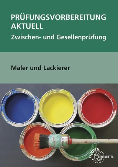 Prüfungsvorbereitung aktuell Maler und Lackierer, m. CD-ROM