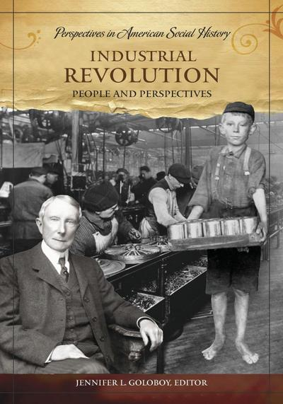 Industrial Revolution: People and Perspectives