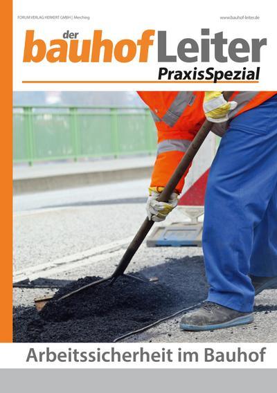 bauhofLeiter-PraxisSpezial: Arbeitssicherheit im Bauhof