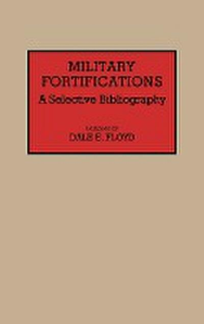 Military Fortifications: A Selective Bibliography