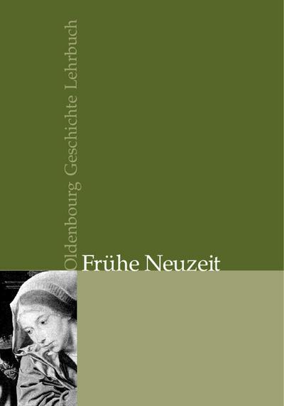 Oldenbourg Geschichte Lehrbuch. Frühe Neuzeit