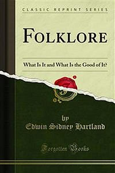 Folklore What Is It and What Is the Good of It?