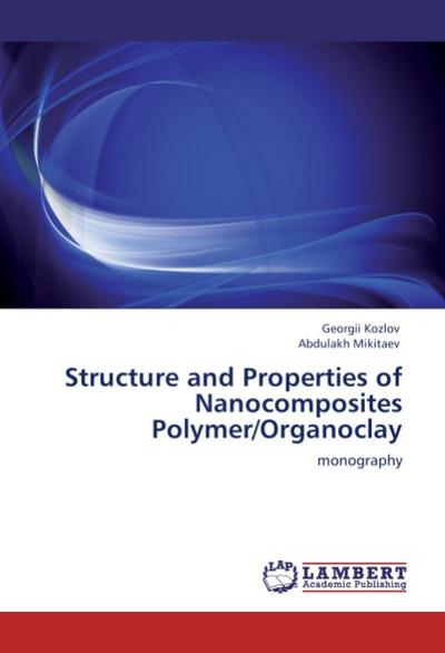 Structure and Properties of Nanocomposites Polymer/Organoclay