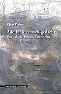 Adolf Hitler nach-gedacht; Psychologie. Perso ...