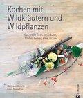 Kochen mit Wildpflanzen: Das große Kochbuch m ...