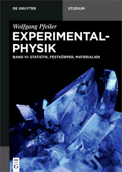 Pfeiler: Experimentalphysik: Statistik, Festkörper, Materialien (De Gruyter Studium)