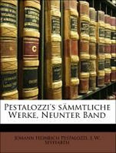 Pestalozzi's sämmtliche Werke, Neunter Band