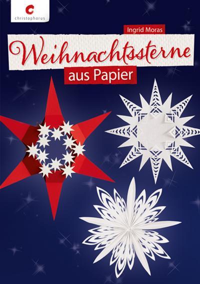 Weihnachtssterne aus Papier; Deutsch; durchgeh. vierfarbig, mit 2 Vorlagenbögen