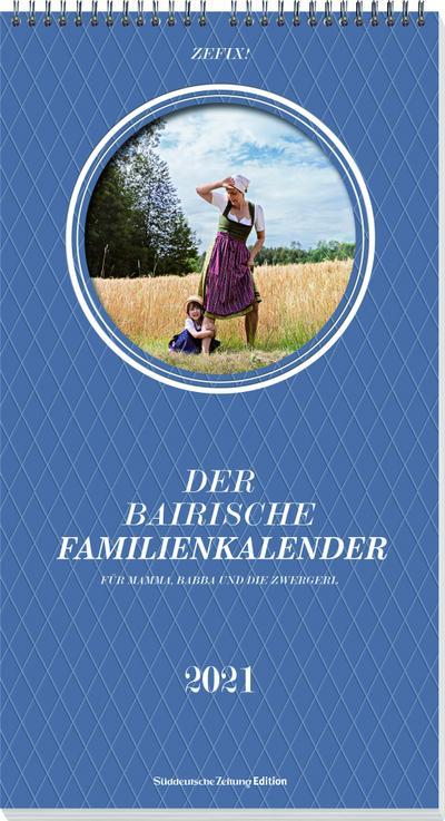 Zefix! Familienkalender 2021; Für Mama, Baba und die Zwergerl; Zefix!; Deutsch; viele hochwertige  Abbildungen