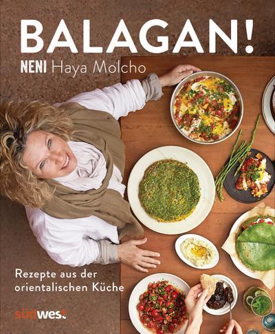 Balagan!: Rezepte aus der orientalischen Küche