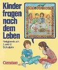 Kinder fragen nach dem Leben - Bisherige Ausgabe: Kinder fragen nach dem Leben, Religionsbuch 1./2. Schuljahr