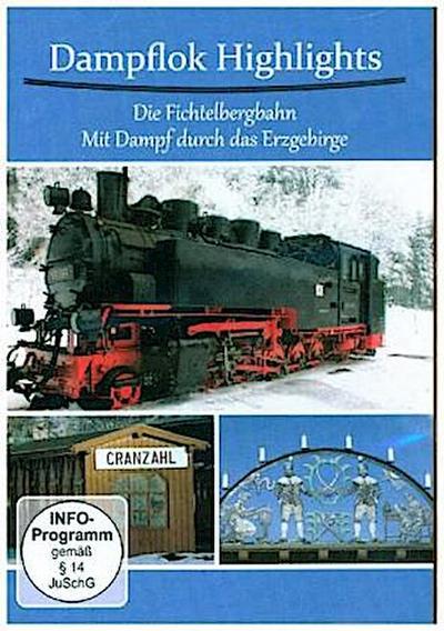 Dampflok Highlights Die Fichtelbergbahn - Mit Dampf durch das Erzgebirge Dampflok, 1 DVD