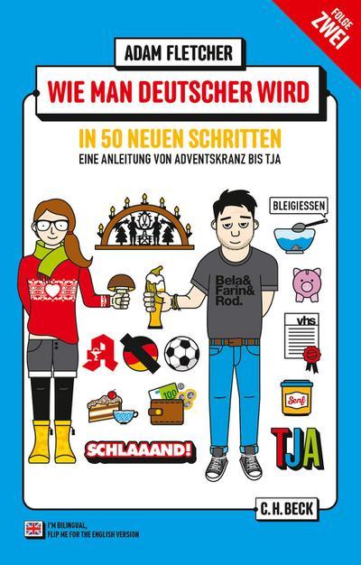 Wie man Deutscher wird - Folge 2: in 50 neuen Schritten / How to be German - Part 2: in 50 new steps