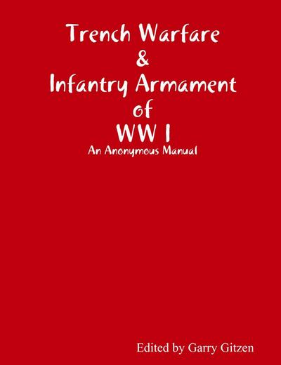 Trench Warfare and Infantry Armament WW I