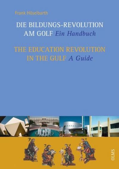 Die Bildungs-Revolution am Golf / The Education Revolution in the Gulf