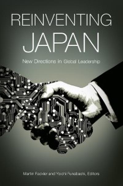 Reinventing Japan: New Directions in Global Leadership