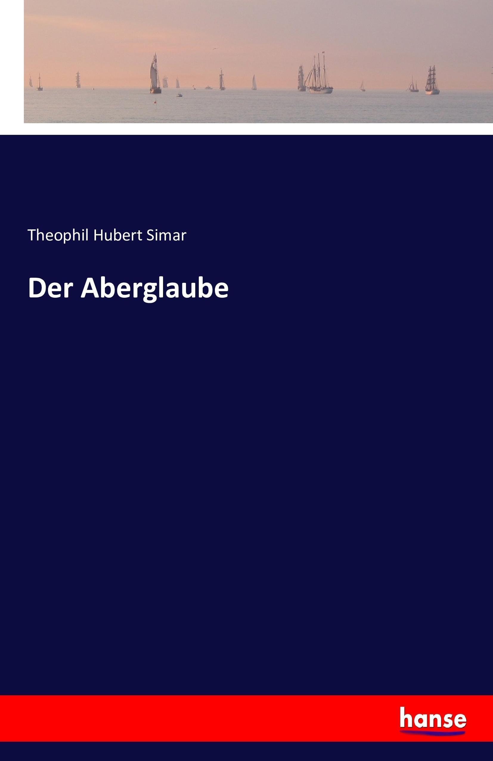 Der Aberglaube   Theophil Hubert Simar    9783741173806