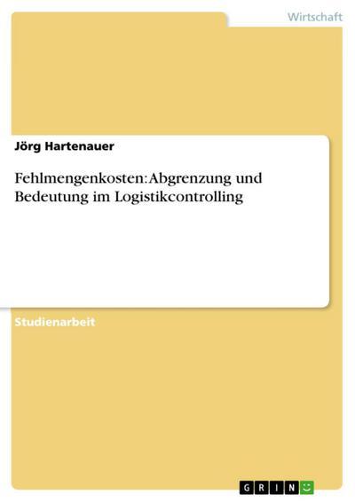 Fehlmengenkosten: Abgrenzung und Bedeutung im Logistikcontrolling