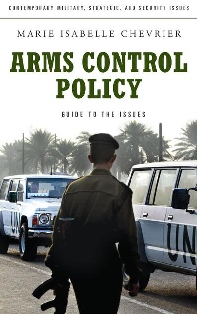 Arms Control Policy: A Guide to the Issues