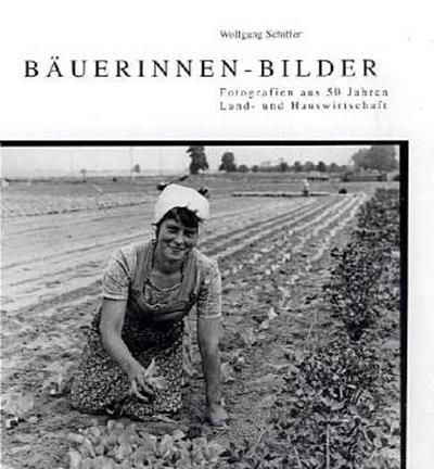 Wolfgang Schiffer: Bäuerinnen-Bilder