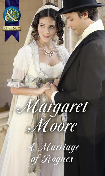 A Marriage Of Rogues (Mills & Boon Historical)