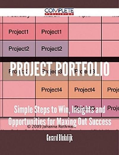 Project Portfolio - Simple Steps to Win, Insights and Opportunities for Maxing Out Success